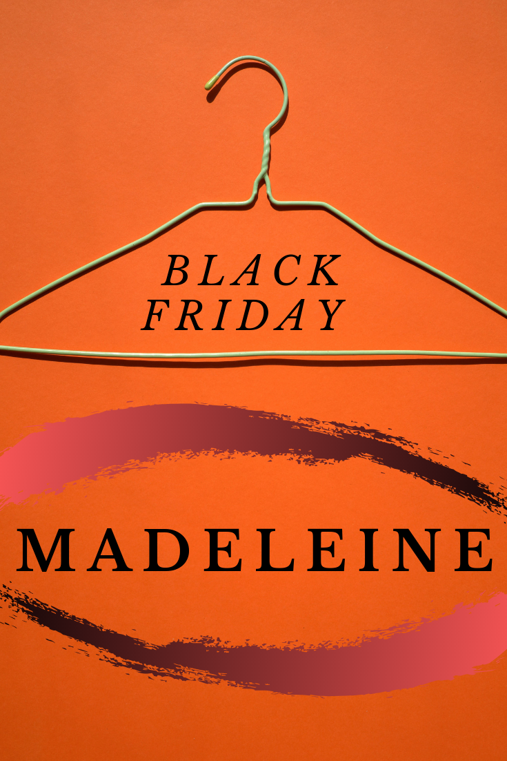 Madeleine Black Friday
