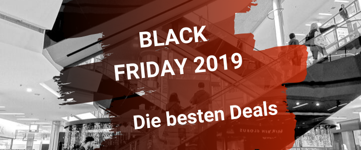 Black Friday 2019 Die besten Deals