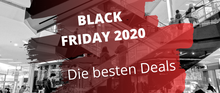 Black Friday 2020 die besten Deals