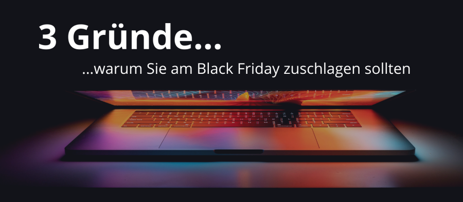 Black Friday Gründe