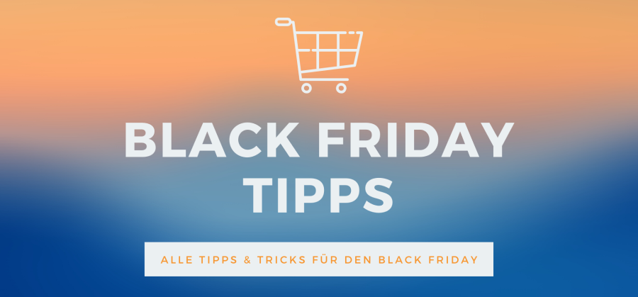 Black Friday Tipps und Tricks